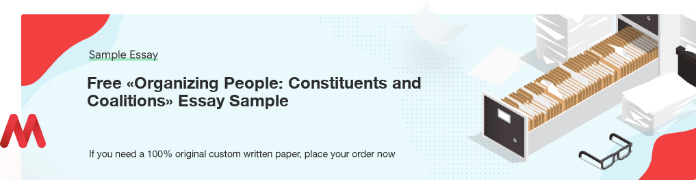 Buy custom Organizing People: Constituents and Coalitions essay