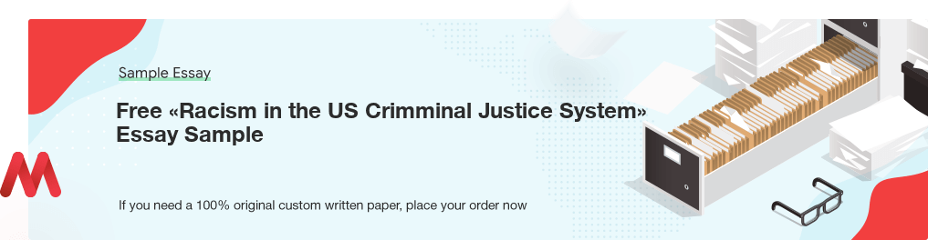 Buy custom Racism in the US Crimminal Justice System essay